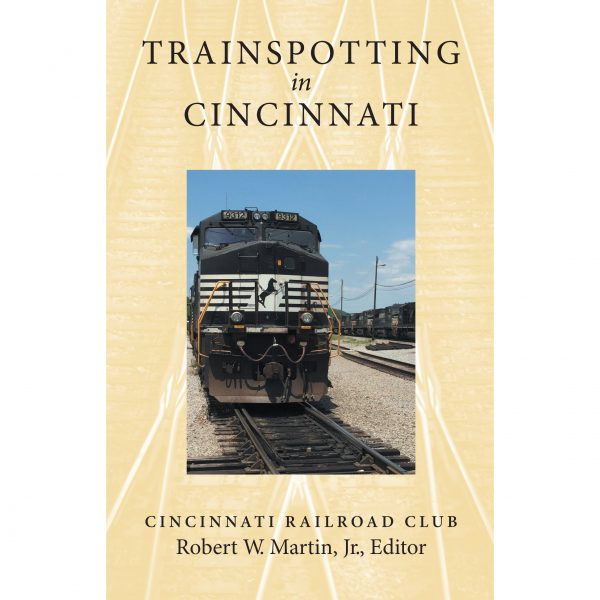 Trainspotting in Cincinnati Front Cover Image